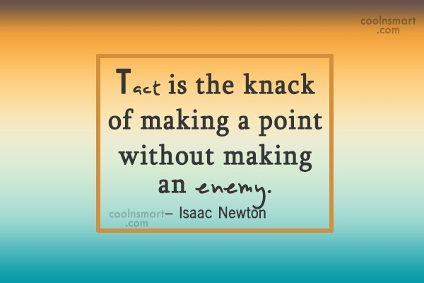 Diplomacy Quote: Tact is the knack of making a...