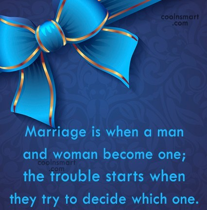 Funny Marriage Quotes Quote: Marriage is when a man and woman...