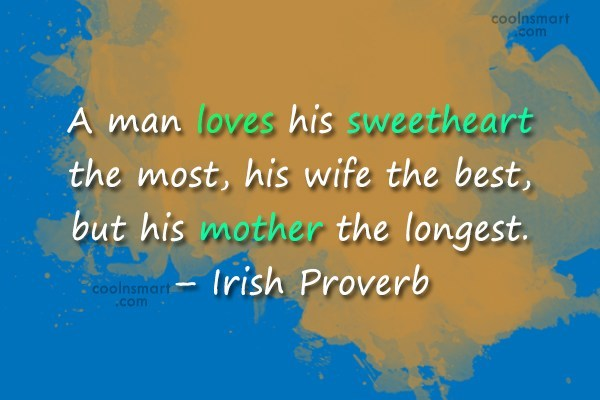 Mother Quote: A man loves his sweetheart the most,...