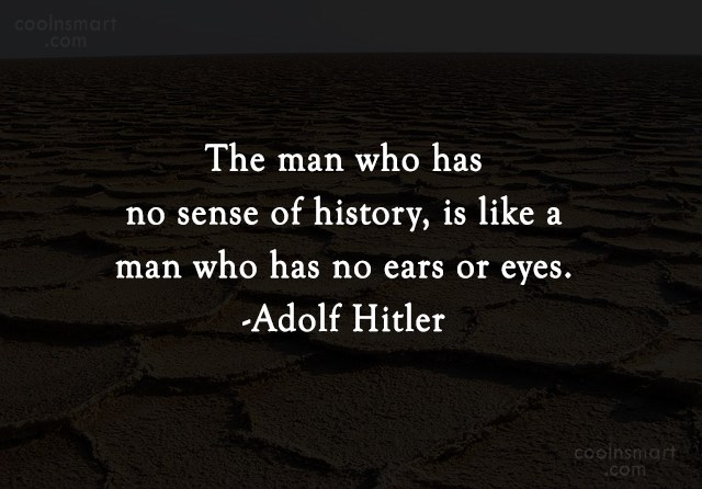 History Quote: The man who has no sense of...