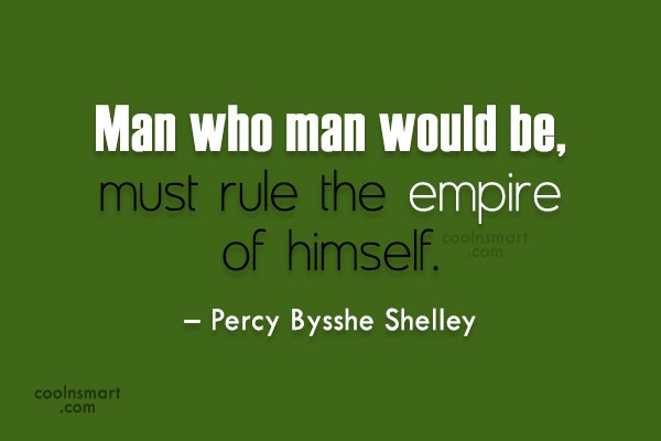 Quote: Man who man would be, must rule...