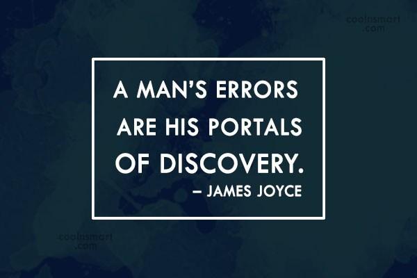 Quote: A man's errors are his portals of...