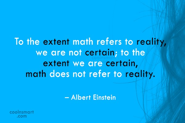 Math Quote: To the extent math refers to reality,...