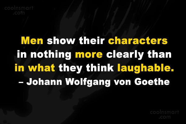 Quote: Men show their characters in nothing more...