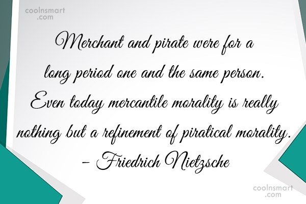 Pirate Quote: Merchant and pirate were for a long...