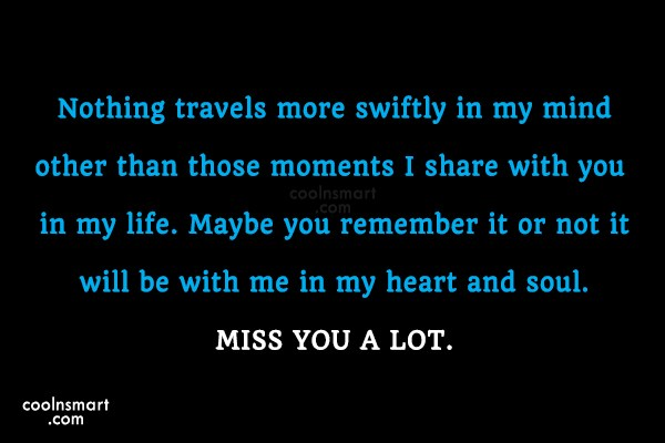 Missing You Quote: Nothing travels more swiftly in my mind...