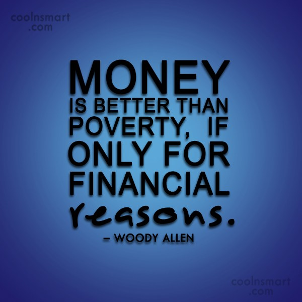 Money Quote: Money is better than poverty, if only...