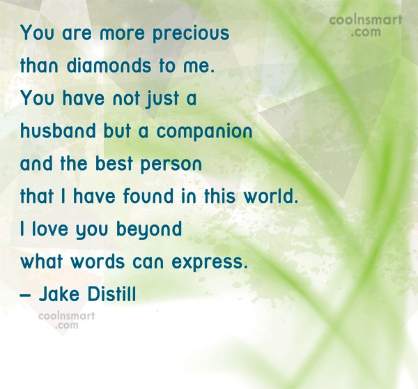 Husband Quote: You are more precious than diamonds to...
