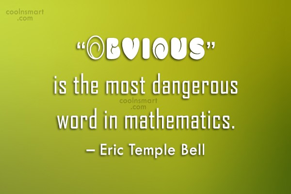 "Math Quote: ""Obvious"" is the most dangerous word in..."