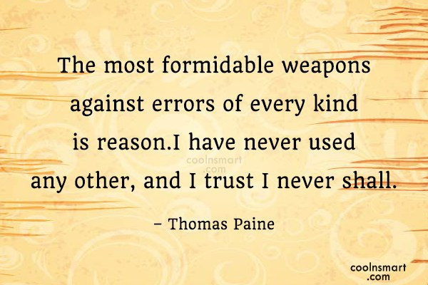 Quote: The most formidable weapons against errors of...
