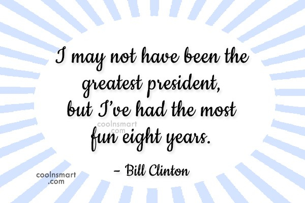 Quote: I may not have been the greatest...