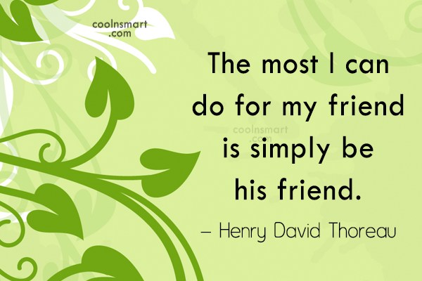 Friendship Quote: The most I can do for my...