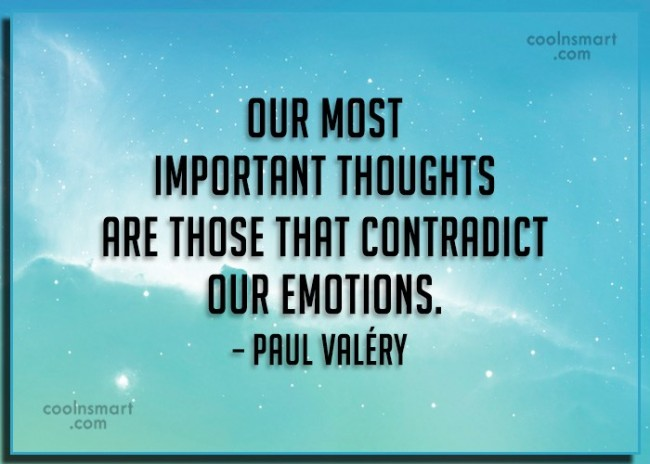 Quote: Our most important thoughts are those that...