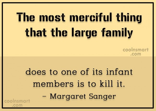 Abortion Quote: The most merciful thing that the large...