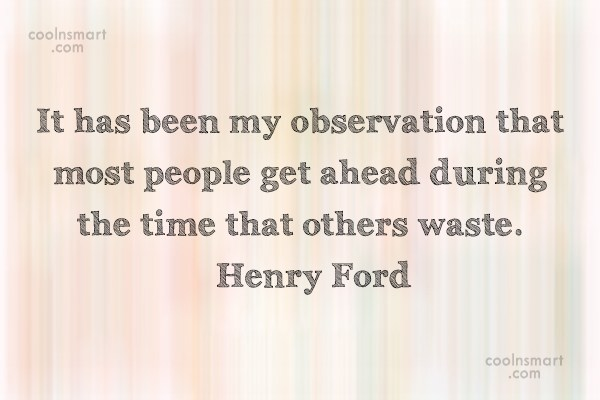 Quote: It has been my observation that most...