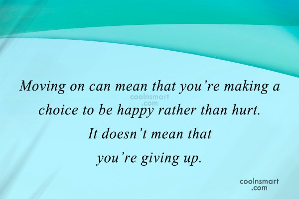 Quote: Moving on can mean that you're making...