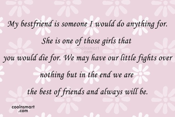 Best Friend Quote: My bestfriend is someone I would do...