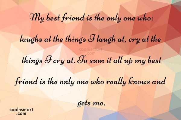 Best Friend Quote: My best friend is the only one...