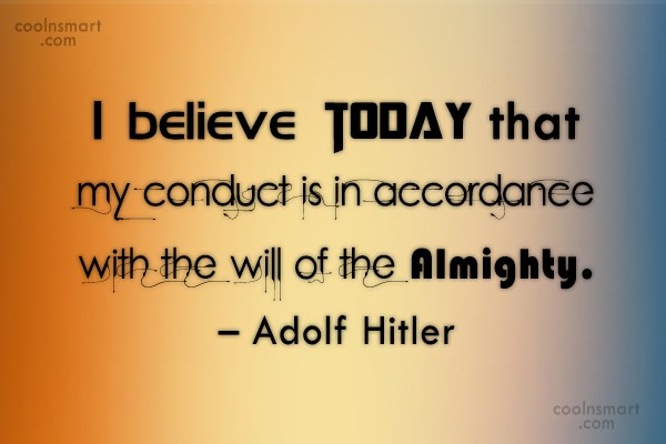 Quote: I believe today that my conduct is...