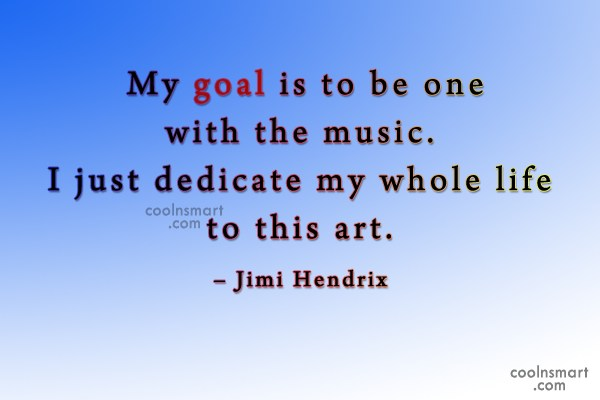 Quote: My goal is to be one with...