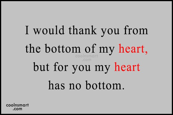 Thank You Quote: I would thank you from the bottom...