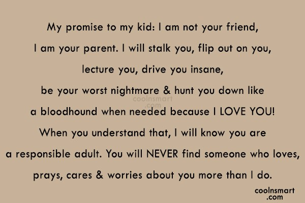 Children Quote: My promise to my kid: I am...