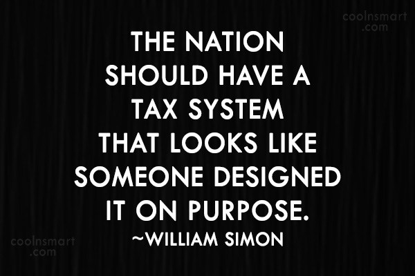 Tax Quote: The nation should have a tax system...