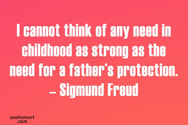 Father Quote: I cannot think of any need in...