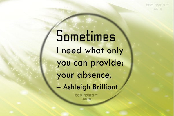 Insult Quote: Sometimes I need what only you can...