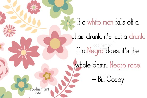 Racism Quote: If a white man falls off a...