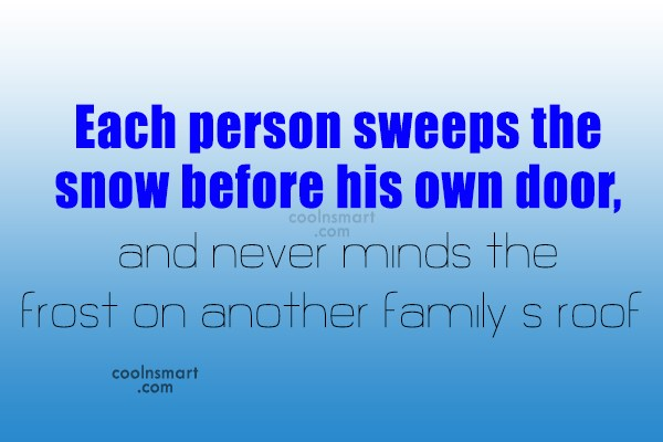 Quote: Each person sweeps the snow before his...