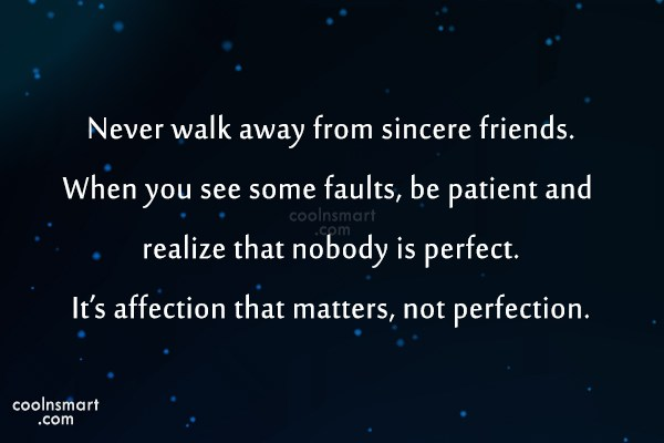 Best Friend Quote: Never walk away from sincere friends. When...