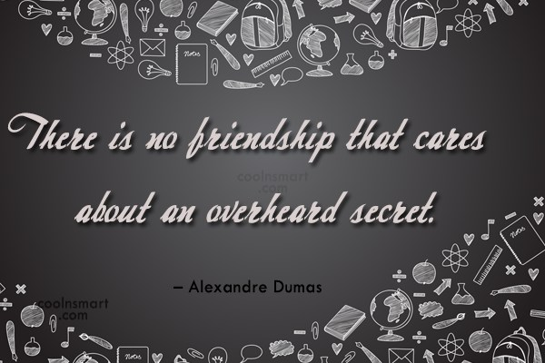 Quote: There is no friendship that cares about...
