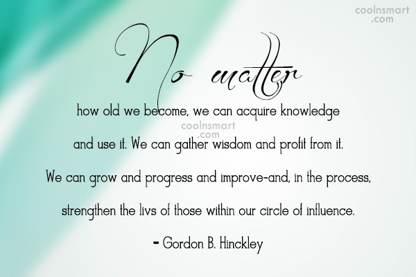 Progress Quote: No matter how old we become, we...