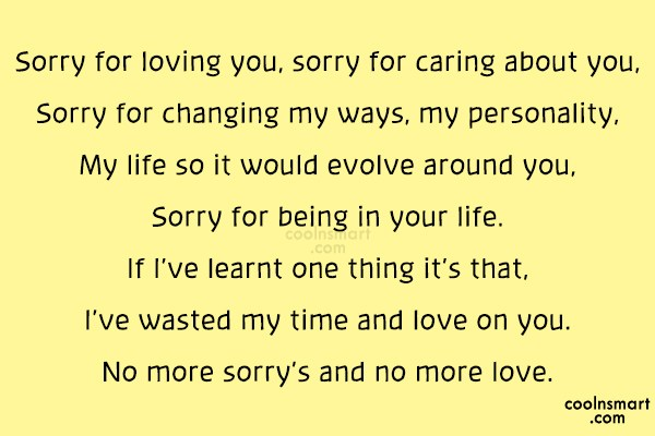 Sorry Quote: Sorry for loving you, sorry for caring...