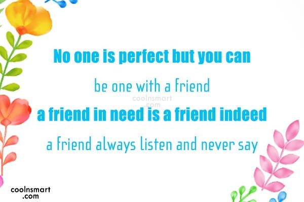 Best Friend Quote: No one is perfect but you can...