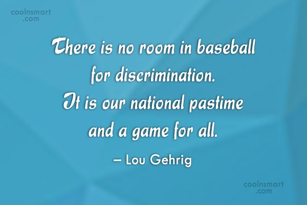 Baseball Quote: There is no room in baseball for...