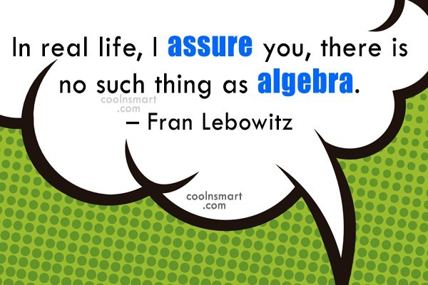 Quote: In real life, I assure you, there...