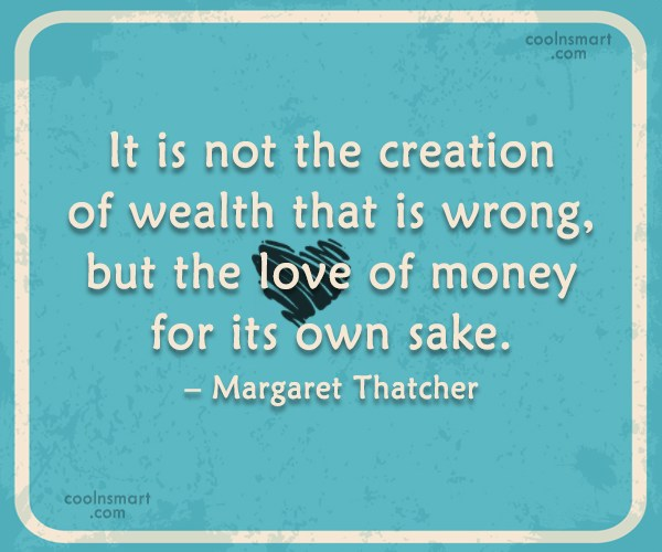Quote: It is not the creation of wealth...