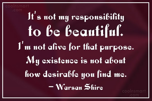 Feminism Quote: It's not my responsibility to be beautiful....