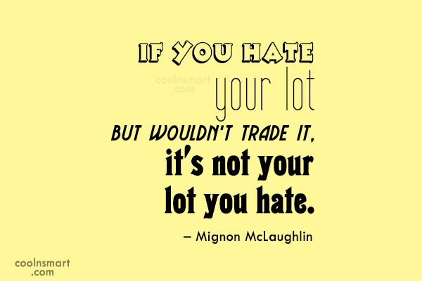 Quote: If you hate your lot but wouldn't...