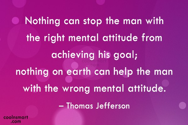 Attitude Quote: Nothing can stop the man with the...
