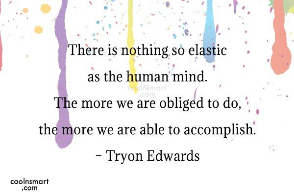 Quote: There is nothing so elastic as the...