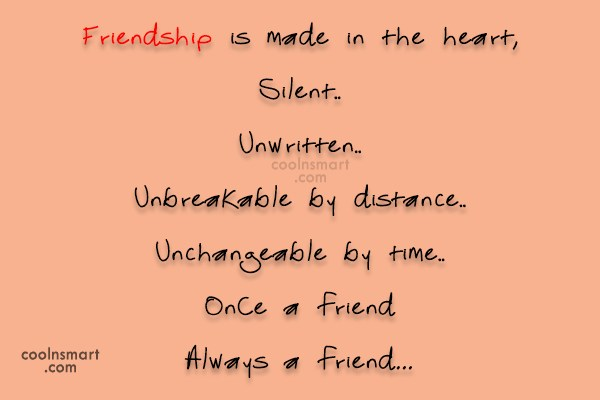 Friendship Quote: Friendship is made in the heart, Silent.....