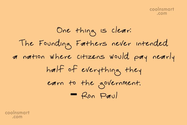 Tax Quote: One thing is clear: The Founding Fathers...