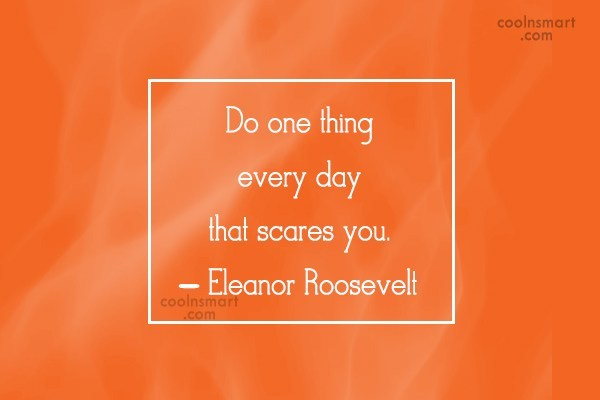 Fear Quote: Do one thing every day that scares...