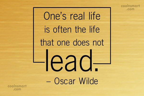 Life Quote: One's real life is often the life...
