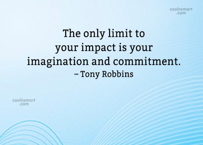 Imagination Quote: The only limit to your impact is...