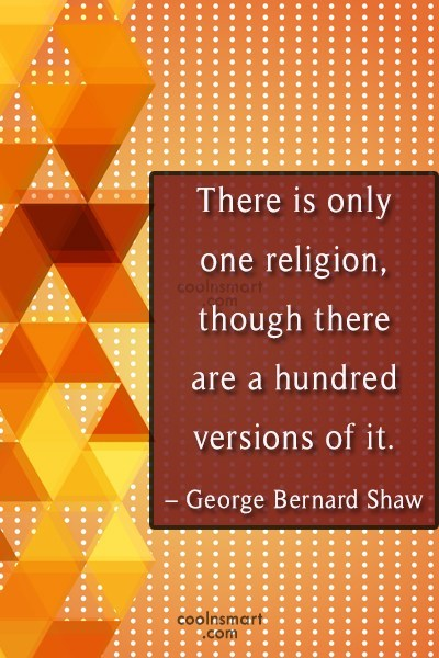 Quote: There is only one religion, though there...