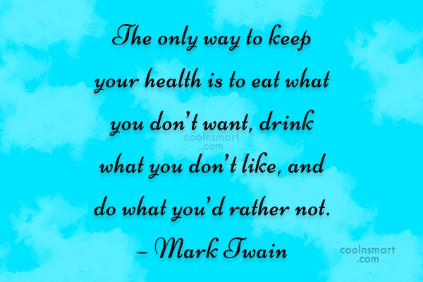Health Quote: The only way to keep your health...